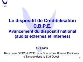 Avril 2009  Rencontre OPAV et MOD de la Charte des Bonnes Pratiques d'Élevage dans le Sud Ouest .