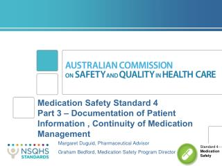 Margaret Duguid, Pharmaceutical Advisor Graham Bedford, Medication Safety Program Director