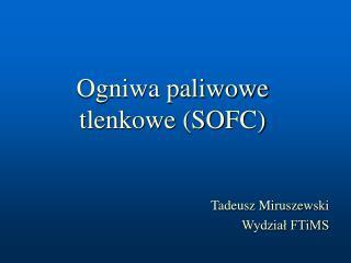 Ogniwa paliwowe tlenkowe (SOFC)