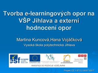 Tvorba e- learningových  opor na VŠP Jihlava a externí hodnocení opor