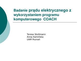 Badanie  prądu elektrycznego z  wykorzystaniem programu komputerowego  COACH