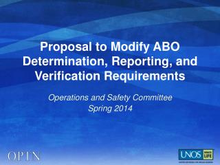 Proposal to Modify ABO Determination, Reporting, and Verification Requirements