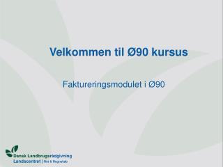 Velkommen til Ø90 kursus