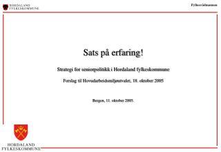 Sats på erfaring! Strategi for seniorpolitikk  i Hordaland fylkeskommune