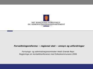 Forvaltningsreforma – regional stat – omsyn og utfordringar