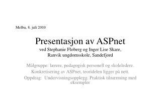 Presentasjon av ASPnet ved Stephanie Floberg og Inger Lise Skare,  Ranvik ungdomsskole, Sandefjord