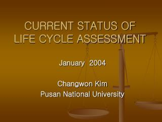 CURRENT STATUS OF  LIFE CYCLE ASSESSMENT