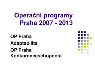 Operační programy Praha 2007 - 2013
