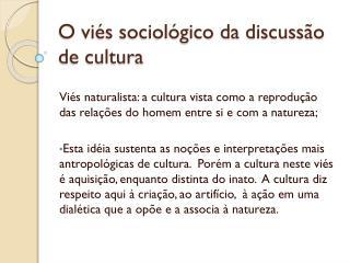 O viés sociológico da discussão de cultura