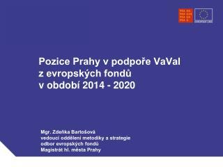 Pozice Prahy v podpoře VaVaI z evropských fondů  v období 2014 - 2020