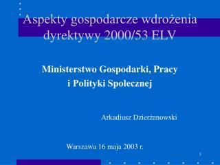 Aspekty gospodarcze wdrożenia dyrektywy 2000/53 ELV