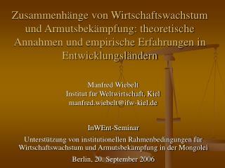 Manfred Wiebelt Institut für Weltwirtschaft, Kiel manfred.wiebelt@ifw-kiel.de