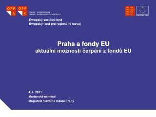 Praha a fondy EU  aktuální možnosti čerpání z fondů EU