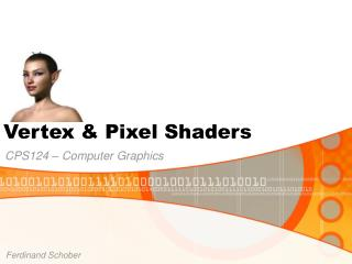 Vertex & Pixel Shaders