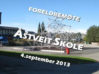 FORELDREM�TE  � STVEIT  S KOLE  4.september 2013