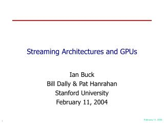 Streaming Architectures and GPUs