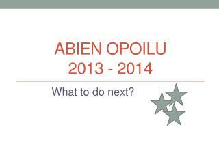 Abien  opoilu 2013 - 2014