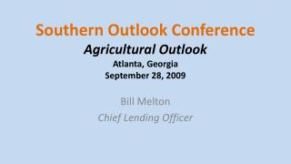 Southern Outlook Conference Agricultural Outlook Atlanta, Georgia  September 28, 2009