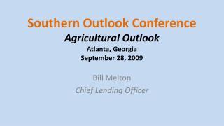 Southern Outlook Conference Agricultural Outlook Atlanta, Georgia  September 28, 2009