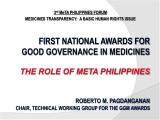 3 rd MeTA  PHILIPPINES FORUM MEDICINES TRANSPARENCY:  A BASIC HUMAN RIGHTS ISSUE