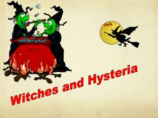 Witches and Hysteria