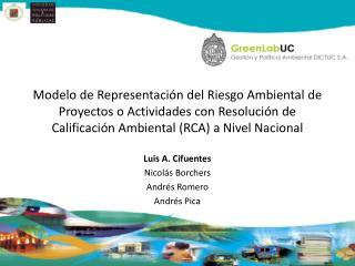 Luis A. Cifuentes Nicolás  Borchers Andrés Romero Andrés Pica