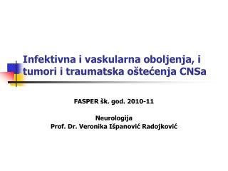 Infektivna i vaskularna oboljenja, i  tumori i traumatska oštećenja CNSa