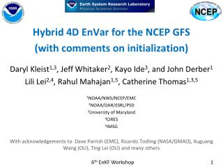 Hybrid 4D  EnVar  for the NCEP GFS (with comments on initialization)