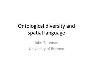 Ontological diversity and  spatial language
