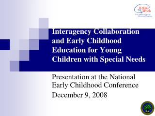 Interagency Collaboration and Early Childhood Education for Young Children with Special Needs