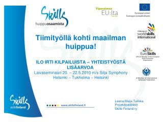 Leena-Maija Talikka Projektipäällikkö Skills  Finland ry