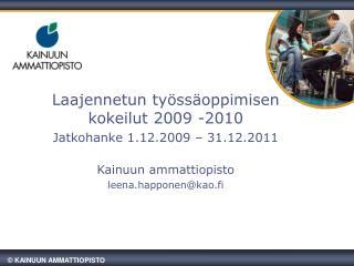 Laajennetun työssäoppimisen kokeilut 2009 -2010 Jatkohanke 1.12.2009 – 31.12.2011