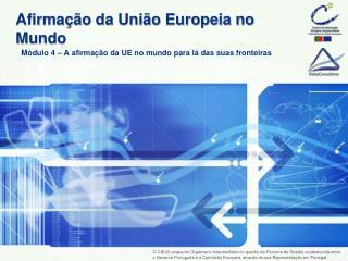 Afirmação da União Europeia no Mundo