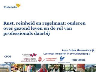 Rust, reinheid en regelmaat: ouderen over gezond leven en  de  rol van professionals daarbij