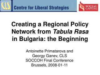 Creating a Regional Policy Network from  Tabula Rasa  in Bulgaria: the Beginning