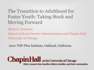 The Transition to Adulthood for Foster Youth: Taking Stock and Moving Forward