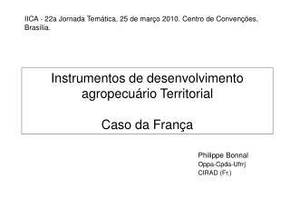 Instrumentos de desenvolvimento agropecuário Territorial Caso da França