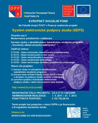 Na Fakultě strojní ČVUT v Praze je realizován projekt: Systém elektronické podpory studia (SEPS)