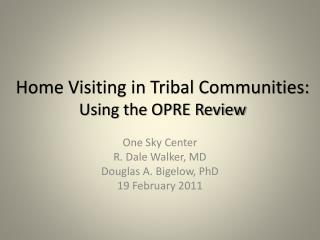 Home Visiting in Tribal Communities:  Using the OPRE Review