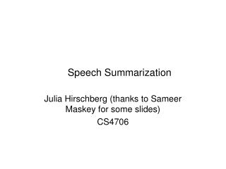 Speech Summarization