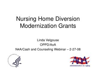 Nursing Home Diversion Modernization Grants
