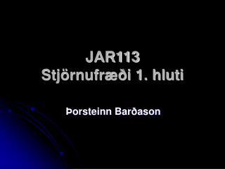 JAR113 Stjörnufræði 1. hluti