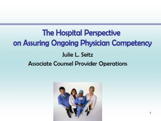 Julie L. Seitz Associate Counsel Provider Operations