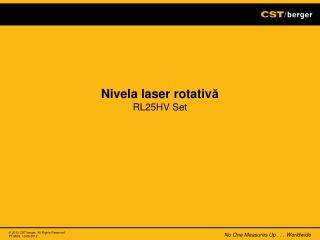 Nivela laser rotativ ă RL25HV Set