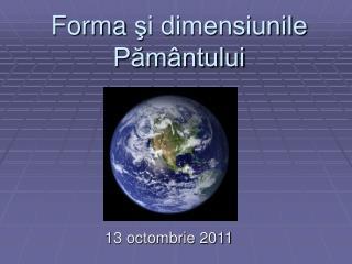 Forma  şi dimensiunile Pământului