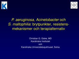 Christian G. Giske, MD Karolinska Institutet och  Karolinska Universitetssjukhuset, Solna