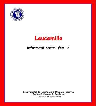 Leucemiile Informații  pentru familie