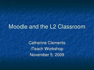 Moodle and the L2 Classroom