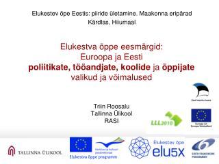 Elukestev �pe Eestis: piiride �letamine. Maakonna erip�rad K�rdlas, Hiiumaal