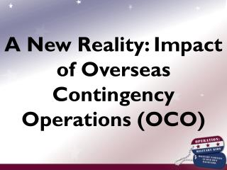 A New Reality: Impact of Overseas Contingency Operations OCO